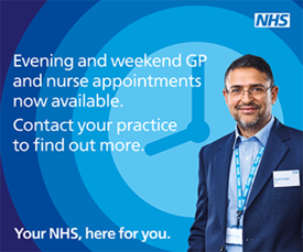 Evening and weekend GP and Nurse appointments available.